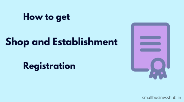 how to get shop and establishment registration