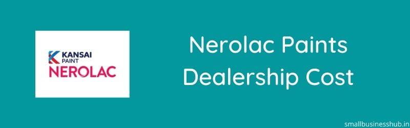 Nerolac paints Dealership Cost