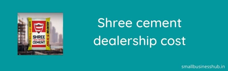shree cement dealership cost
