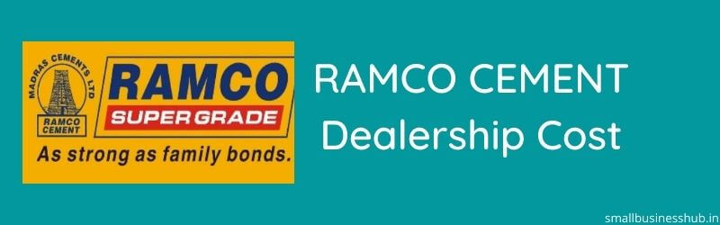 Ramco Cement Dealership cost